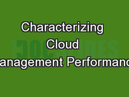 Characterizing Cloud Management Performance