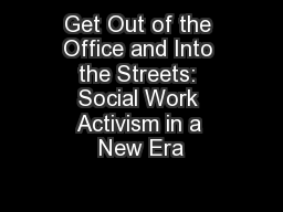 Get Out of the Office and Into the Streets: Social Work Activism in a New Era