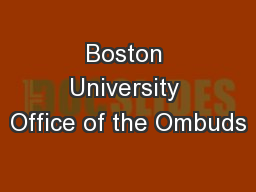 Boston University Office of the Ombuds PowerPoint PPT Presentation