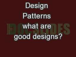 Design Patterns what are good designs?