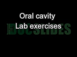 Oral cavity Lab exercises