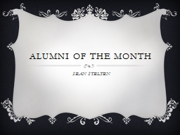 ALUMNI OF THE MONTH SEAN STELTEN