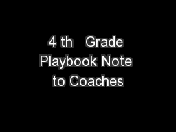 4 th   Grade Playbook Note to Coaches