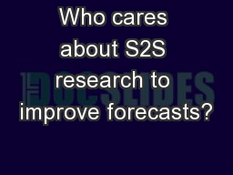 Who cares about S2S research to improve forecasts?