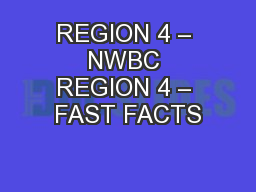 REGION 4 – NWBC REGION 4 – FAST FACTS