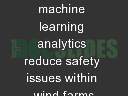 How cutting-edge machine learning analytics reduce safety issues within wind farms PowerPoint PPT Presentation