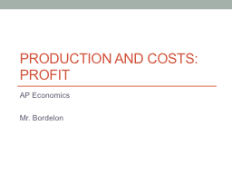 Production and Costs: Profit PowerPoint PPT Presentation