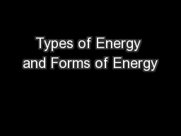 Types of Energy and Forms of Energy