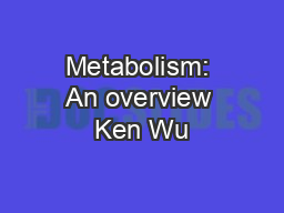 Metabolism: An overview Ken Wu