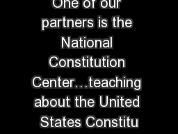 One of our partners is the National Constitution Center�teaching about the United States Constitu