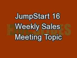 JumpStart 16 Weekly Sales Meeting Topic