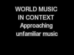 WORLD MUSIC IN CONTEXT Approaching unfamiliar music