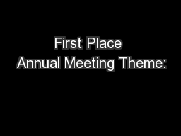 First Place Annual Meeting Theme:
