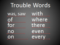 w as, saw Trouble Words of