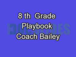 8 th  Grade Playbook Coach Bailey