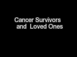 Cancer Survivors  and  Loved Ones