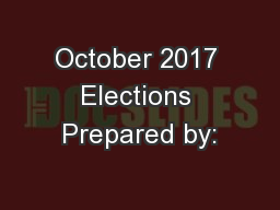 October 2017 Elections Prepared by: