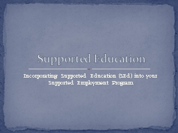 Incorporating Supported Education ( PowerPoint PPT Presentation