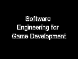 Software Engineering for Game Development PowerPoint PPT Presentation