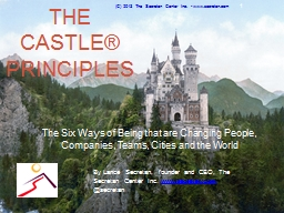 The CASTLE® Principles The Six Ways of Being that are Changing People, Companies, Teams, Cities an