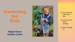 Gardening for Kids Maple Grove Garden Center