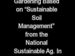 "Soils and Gardening Based on ""Sustainable Soil Management"" from the National Sustainable Ag. In"