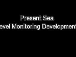 Present Sea Level Monitoring Developments