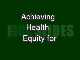 Achieving  Health  Equity for
