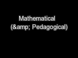 Mathematical  (& Pedagogical) PowerPoint PPT Presentation