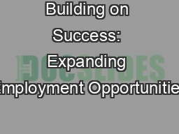 Building on Success: Expanding Employment Opportunities PowerPoint PPT Presentation