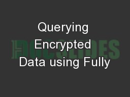Querying Encrypted Data using Fully