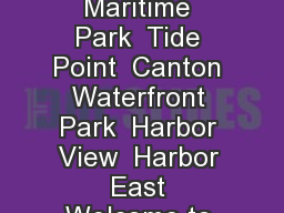 TEPHANIE RA WLINGSBLAK MA YO Harbor Connector Routes Maritime Park  Tide Point  Canton Waterfront Park  Harbor View  Harbor East Welcome to the CHARM CITY CIRCULATORS Harbor Connector The Harbor Conne