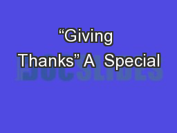 """Giving Thanks"" A  Special"