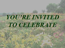 YOU'RE INVITED  TO CELEBRATE