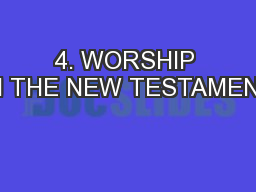 4. WORSHIP IN THE NEW TESTAMENT