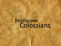 [re ]discover     Colossians