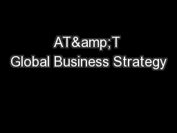 AT&T Global Business Strategy