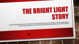 """The Bright Light Story Read the following account of the """"bright light"""" and determine whether t"""