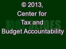 © 2013, Center for Tax and Budget Accountability