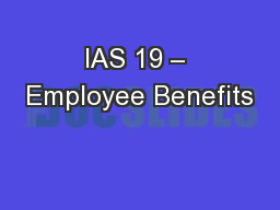 IAS 19 – Employee Benefits PowerPoint PPT Presentation