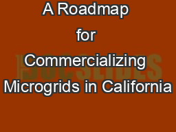 A Roadmap for Commercializing Microgrids in California