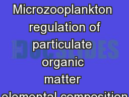 Microzooplankton  regulation of particulate organic matter elemental composition