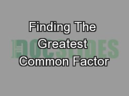 Finding The Greatest Common Factor