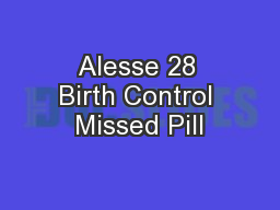 Alesse 28 Birth Control Missed Pill