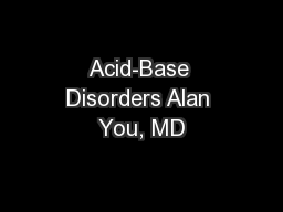 Acid-Base Disorders Alan You, MD