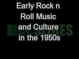 Early Rock n Roll Music and Culture in the 1950s