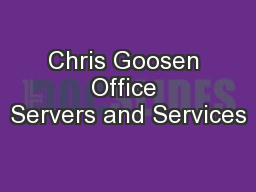 Chris Goosen Office Servers and Services