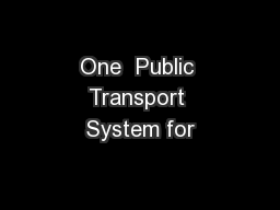 One  Public Transport System for