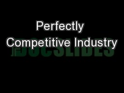 Perfectly Competitive Industry