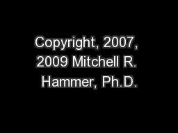Copyright, 2007, 2009 Mitchell R. Hammer, Ph.D.
